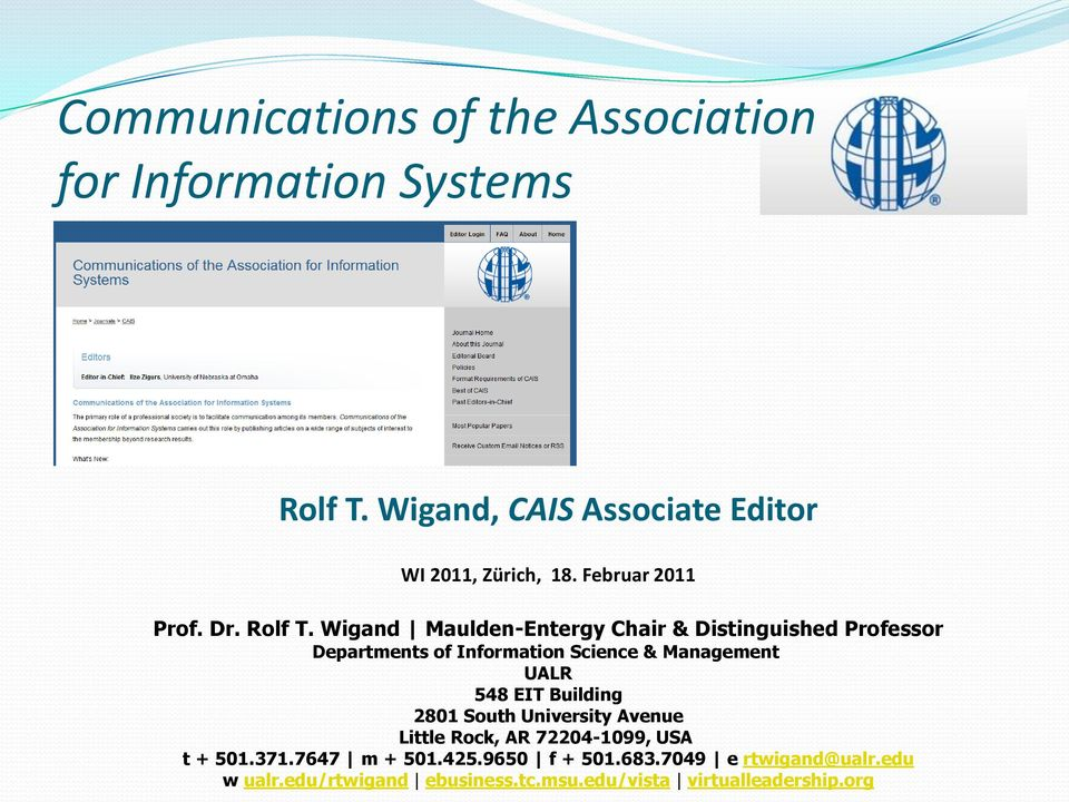 Wigand Maulden-Entergy Chair & Distinguished Professor Departments of Information Science & Management UALR 548 EIT