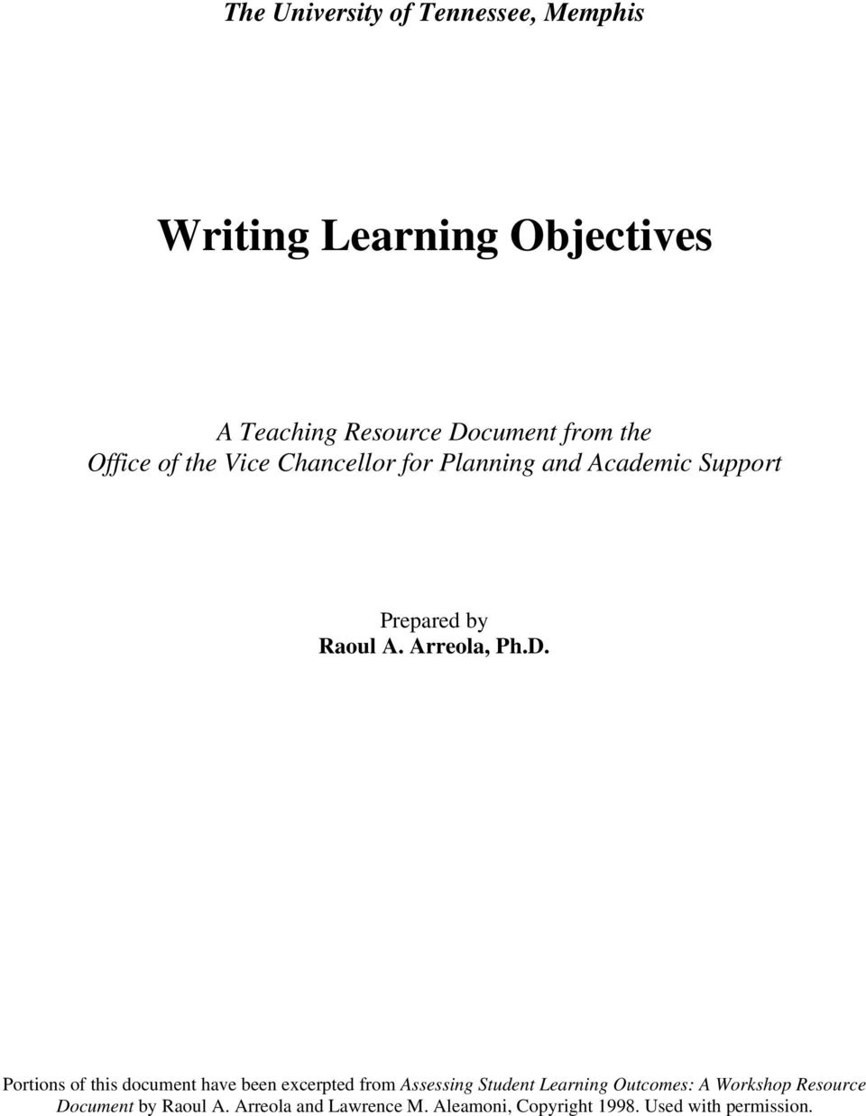 Portions of this document have been excerpted from Assessing Student Learning Outcomes: A