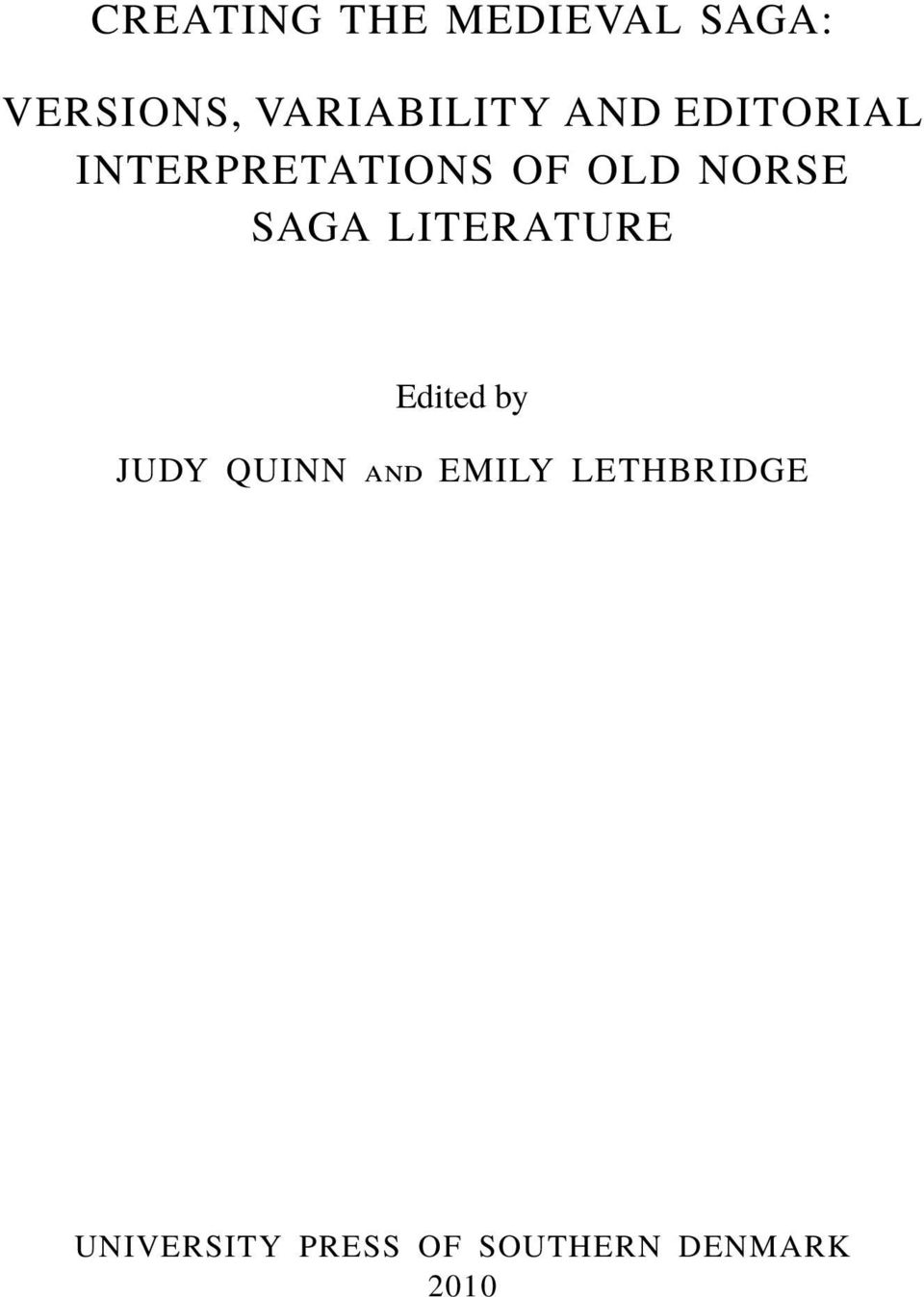 OLD NORSE SAGA LITERATURE Edited by JUDY QUINN