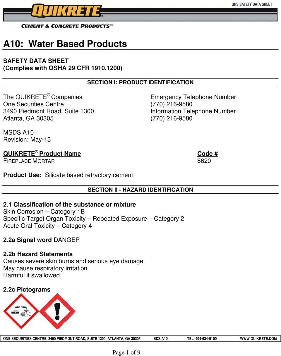 30305 (770) 216-9580 MSDS A10 Revision: May-15 QUIKRETE Product Name Code # FIREPLACE MORTAR 8620 Product Use: Silicate based refractory cement SECTION II - HAZARD IDENTIFICATION 2.