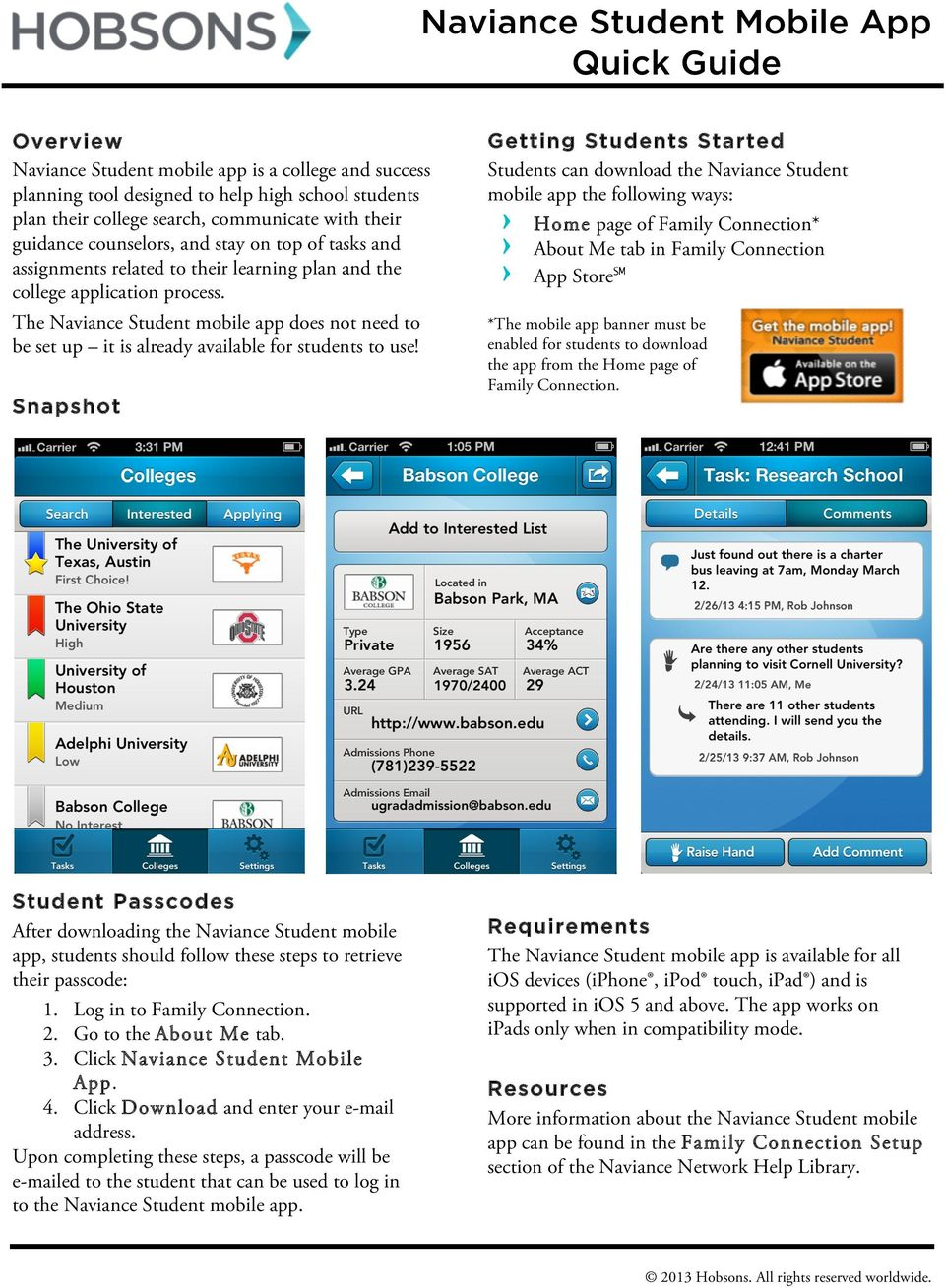 The Naviance Student mobile app does not need to be set up it is already available for students to use!