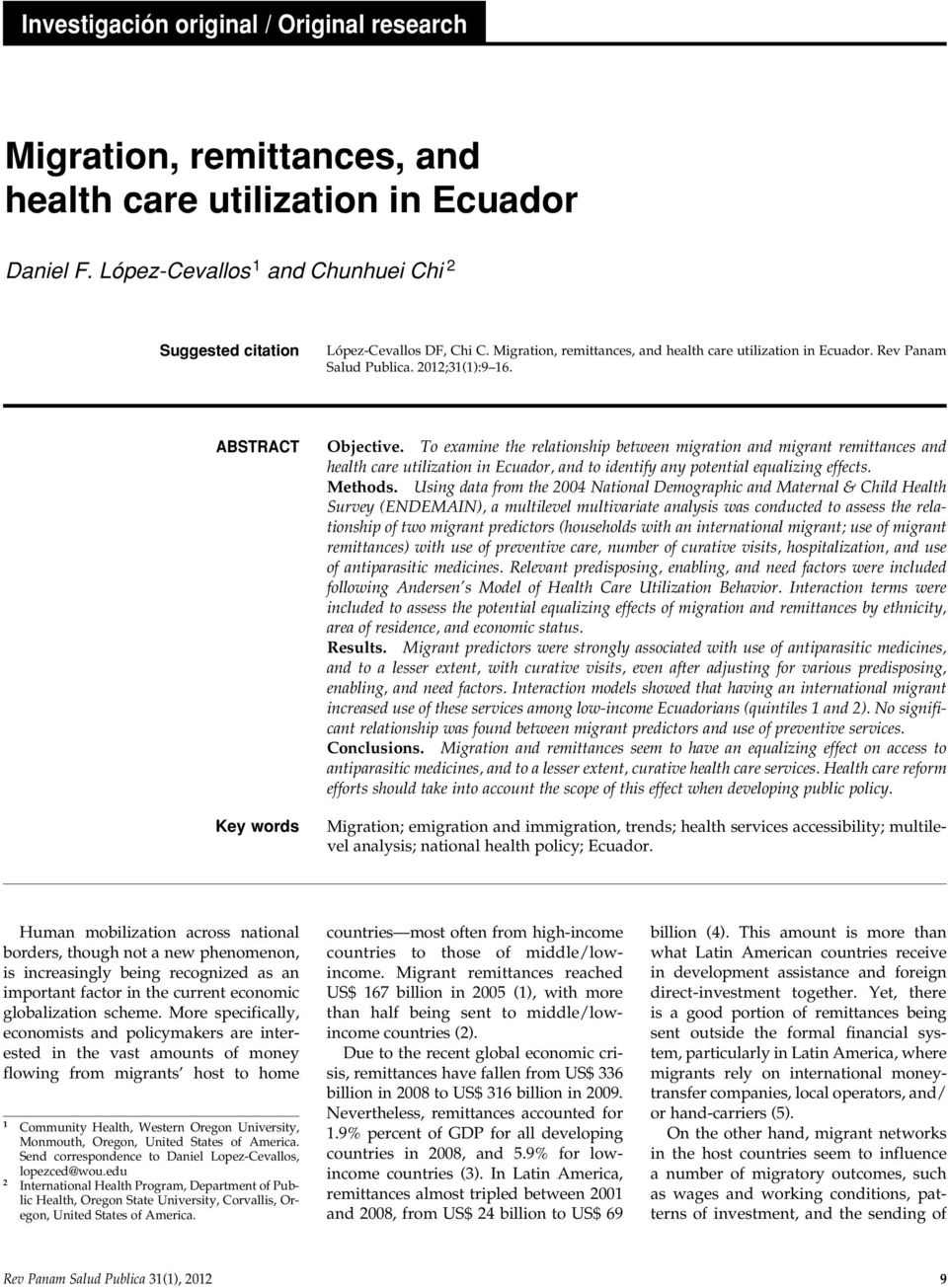 To examine the relatiohip between migration and migrant remittances and health care utilization in Ecuador, and to identify any potential equalizing effects. Methods.