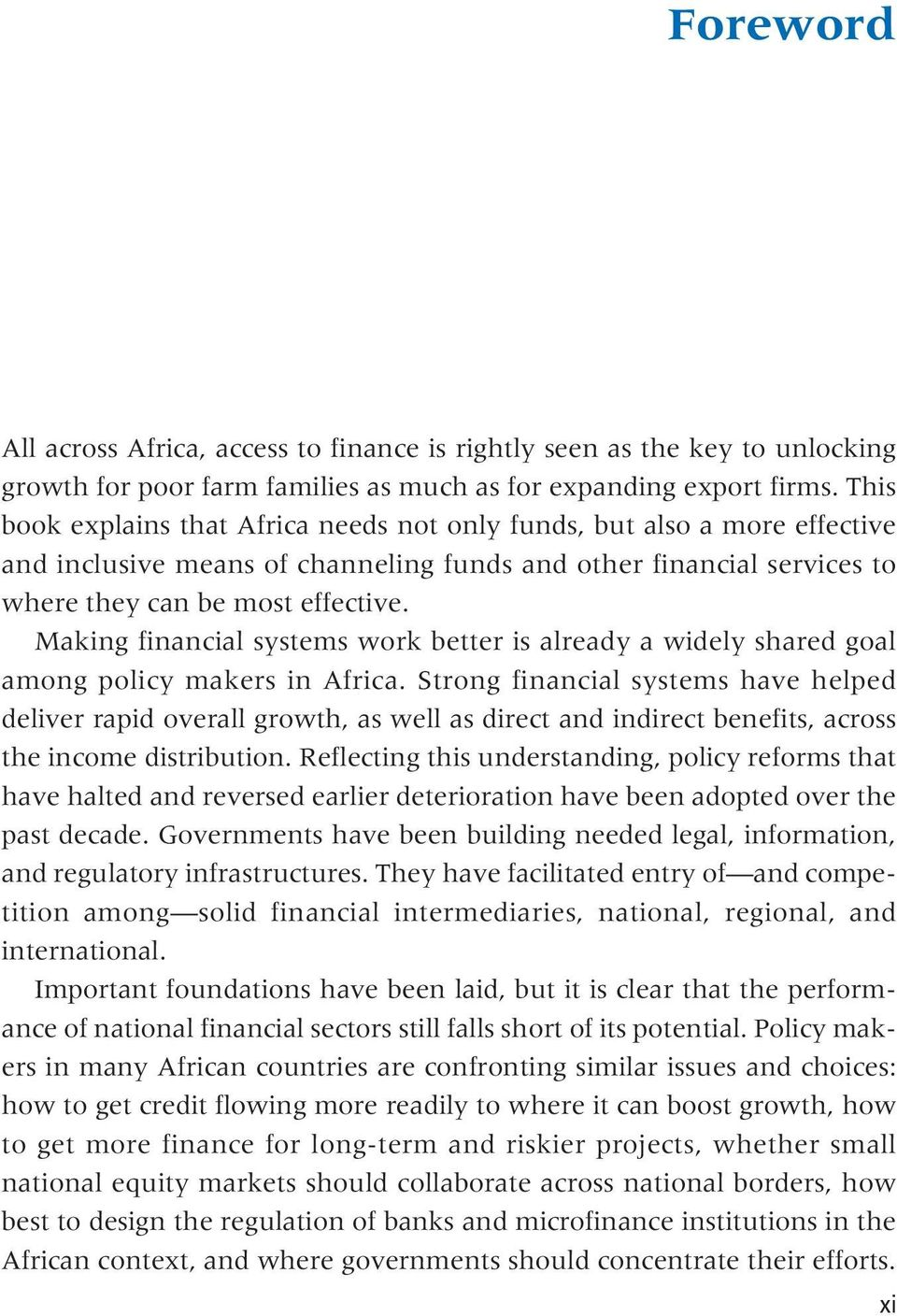 Making financial systems work better is already a widely shared goal among policy makers in Africa.