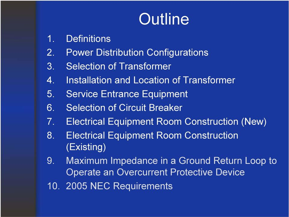 Selection of Circuit Breaker 7. Electrical Equipment Room Construction (New) 8.