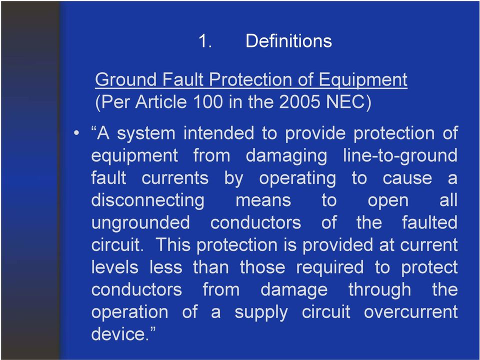 disconnecting means to open all ungrounded conductors of the faulted circuit.