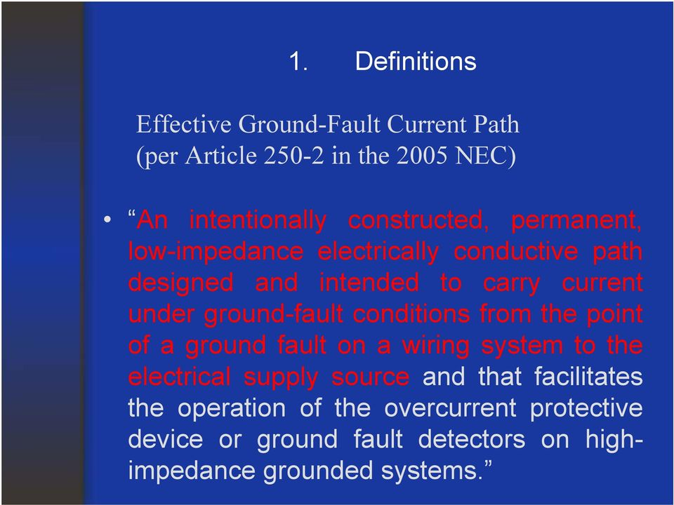 ground-fault conditions from the point of a ground fault on a wiring system to the electrical supply source and