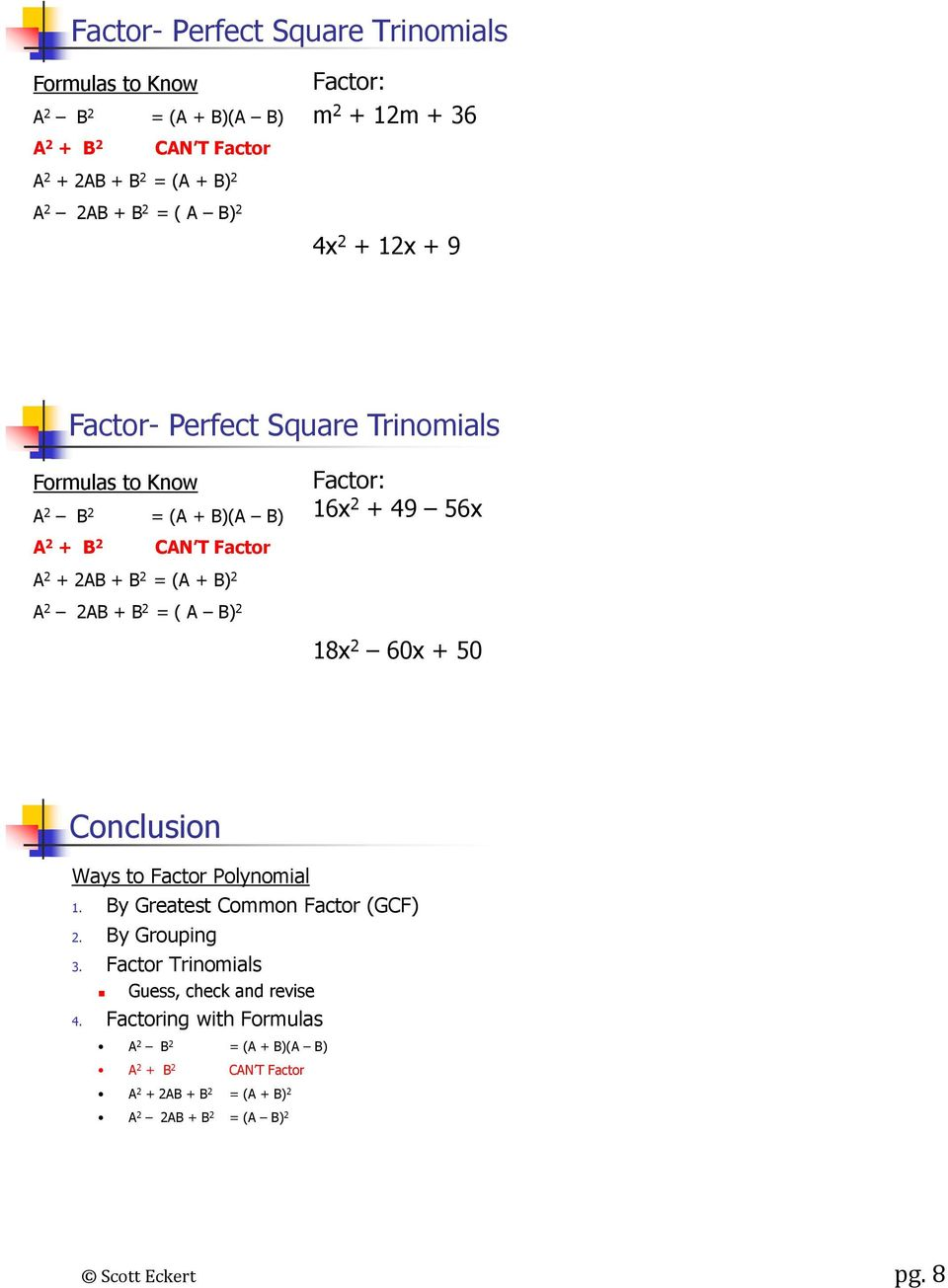 B) 2 A 2 2AB + B 2 = ( A B) 2 18x 2 60x + 50 Conclusion Ways to Factor Polynomial 1. By Greatest Common Factor (GCF) 2. By Grouping 3.