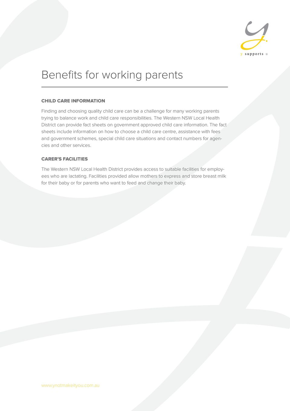 The fact sheets include information on how to choose a child care centre, assistance with fees and government schemes, special child care situations and contact numbers for agencies and other