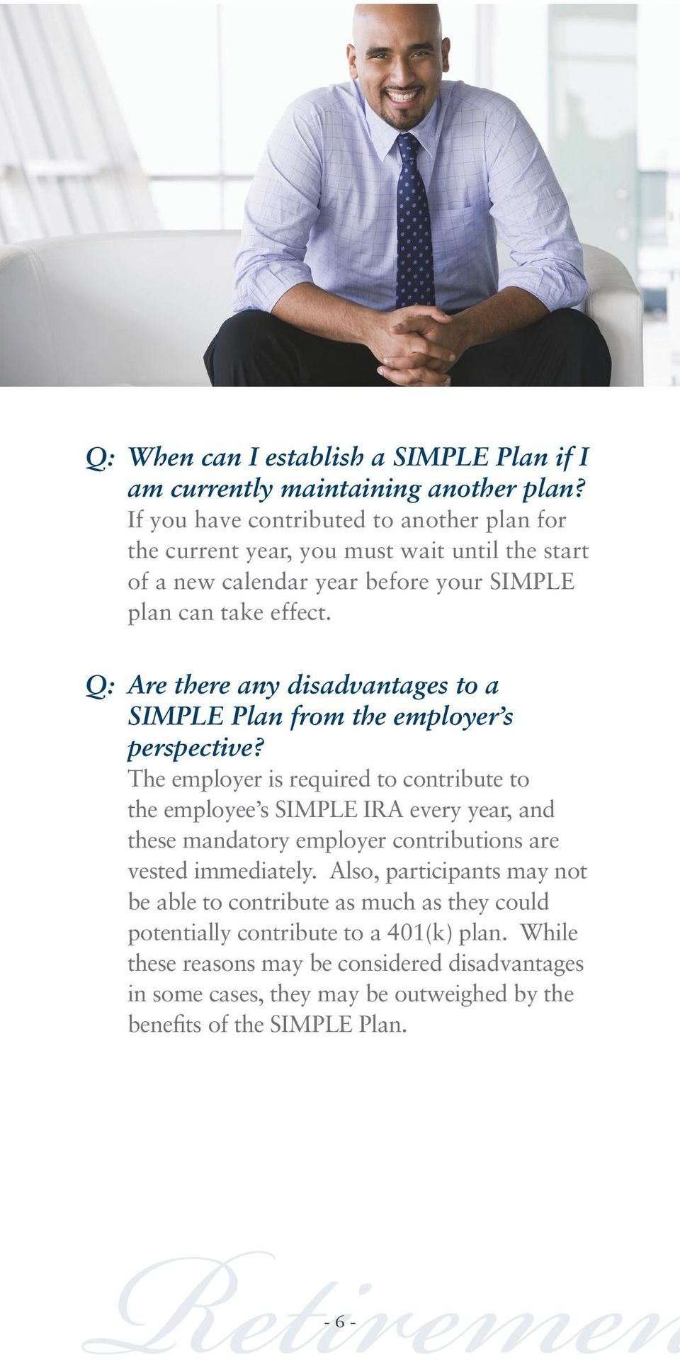 Q: Are there any disadvantages to a SIMPLE Plan from the employer s perspective?