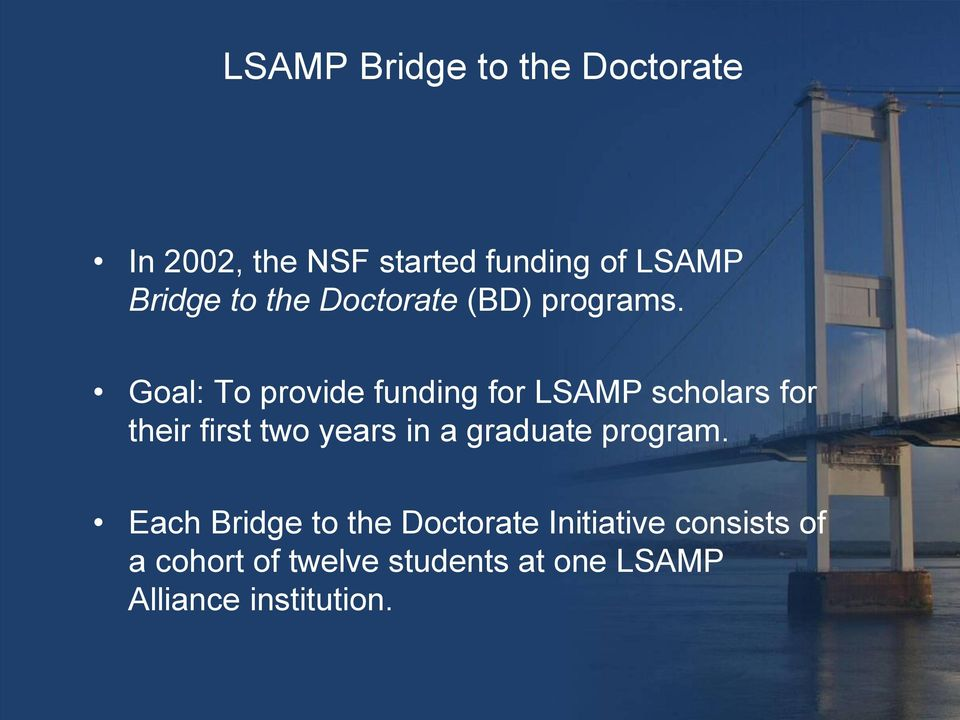 Goal: To provide funding for LSAMP scholars for their first two years in a