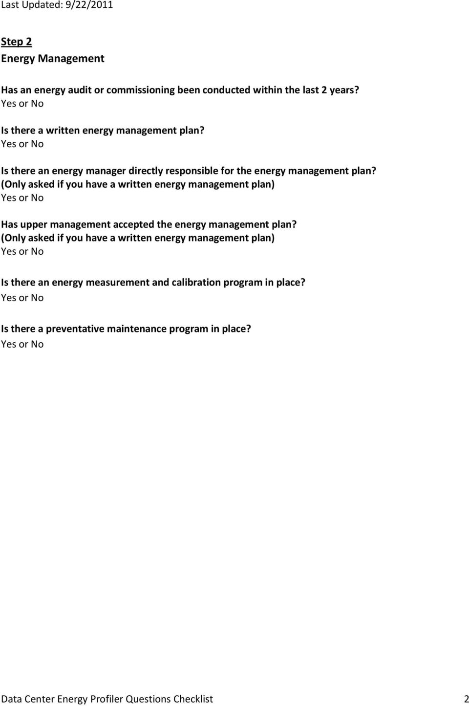 (Only asked if you have a written energy management plan) Has upper management accepted the energy management plan?