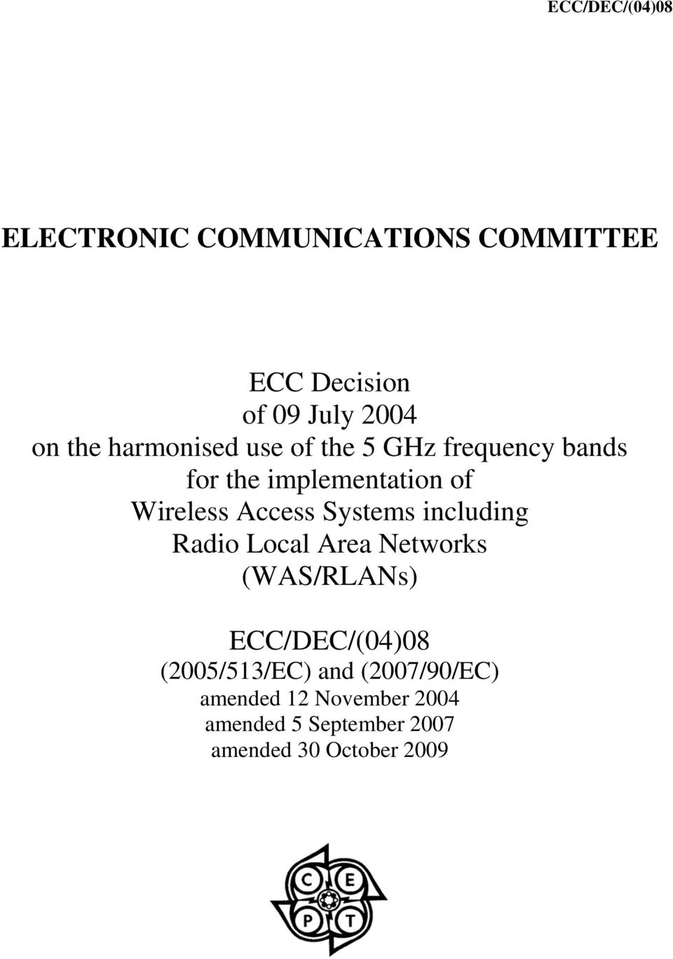 including Radio Local Area Networks (WAS/RLANs) ECC/DEC/(04)08 (2005/513/EC) and