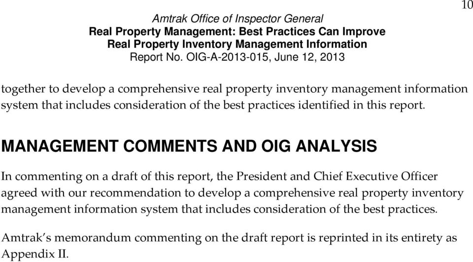 MANAGEMENT COMMENTS AND OIG ANALYSIS In commenting on a draft of this report, the President and Chief Executive Officer agreed with our