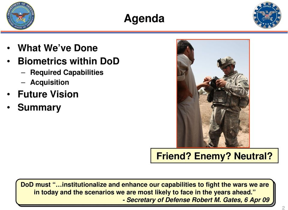 DoD must institutionalize and enhance our capabilities to to fight the wars we we are in