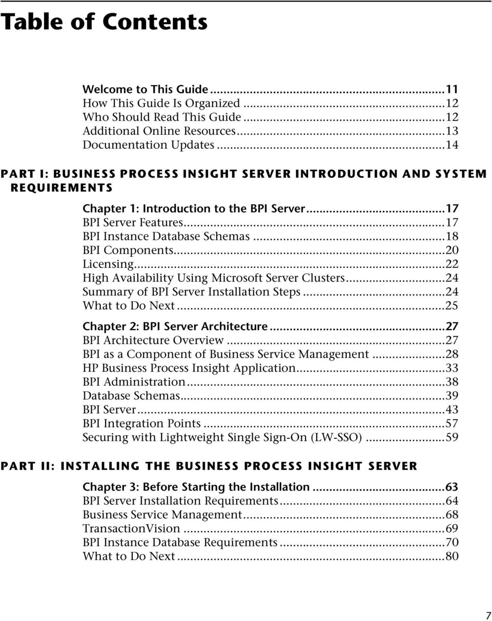 ..18 BPI Components...20 Licensing...22 High Availability Using Microsoft Server Clusters...24 Summary of BPI Server Installation Steps...24 What to Do Next...25 Chapter 2: BPI Server Architecture.