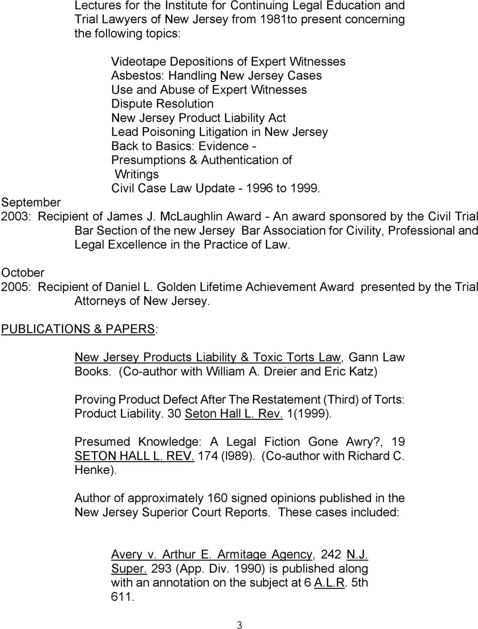 Authentication of Writings Civil Case Law Update - 1996 to 1999. September 2003: Recipient of James J.