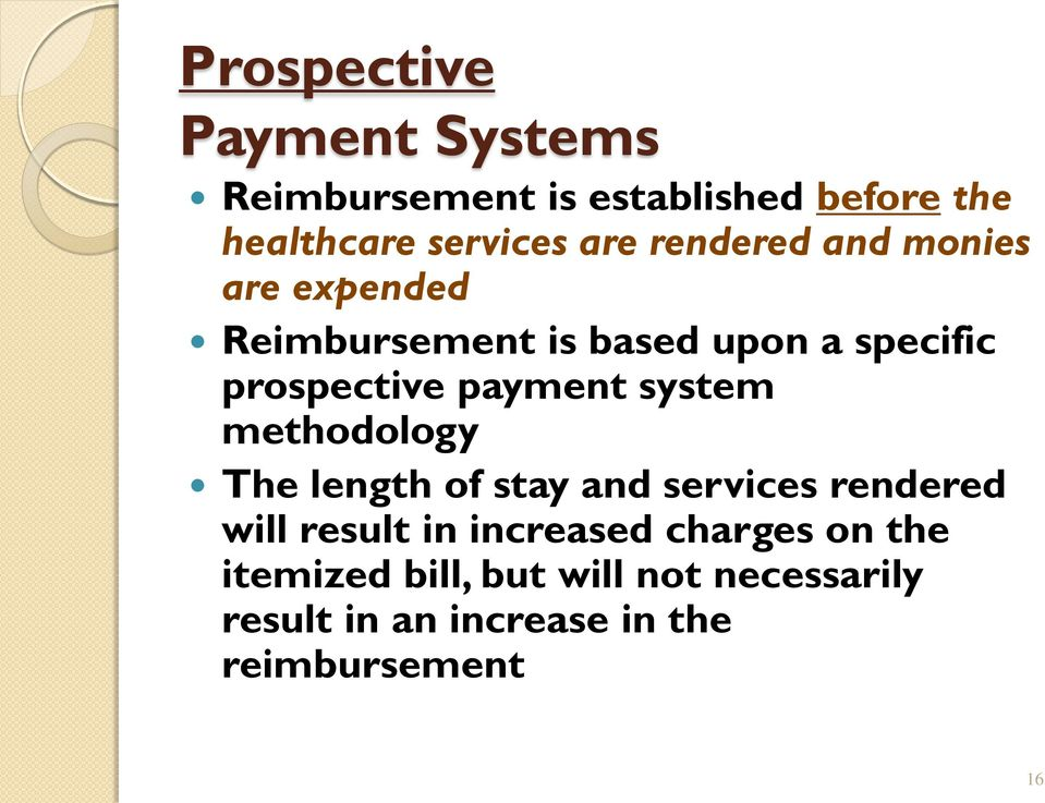 system methodology The length of stay and services rendered will result in increased charges