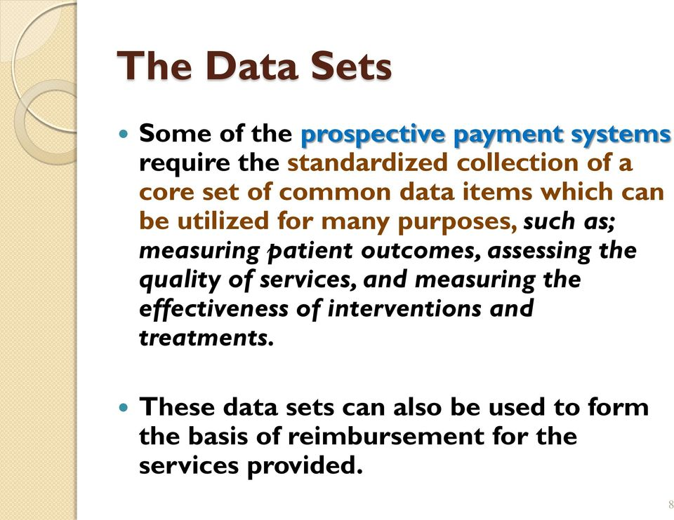 outcomes, assessing the quality of services, and measuring the effectiveness of interventions and