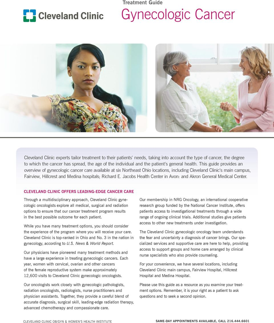 This guide provides an overview of gynecologic cancer care available at six Northeast Ohio locations, including Cleveland Clinic s, Fairview, Hillcrest and Medina hospitals; Richard E.
