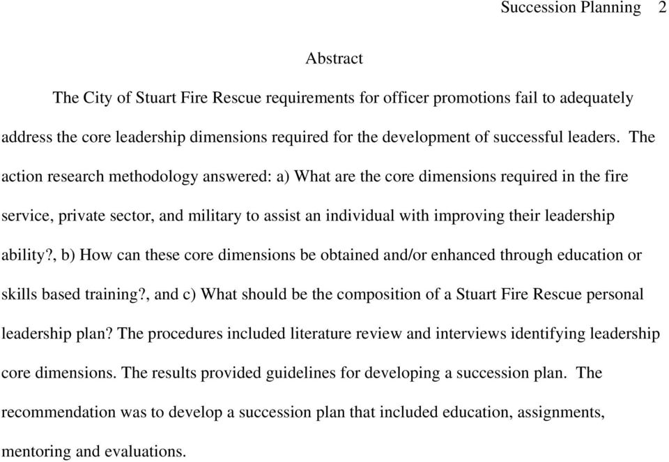 The action research methodology answered: a) What are the core dimensions required in the fire service, private sector, and military to assist an individual with improving their leadership ability?