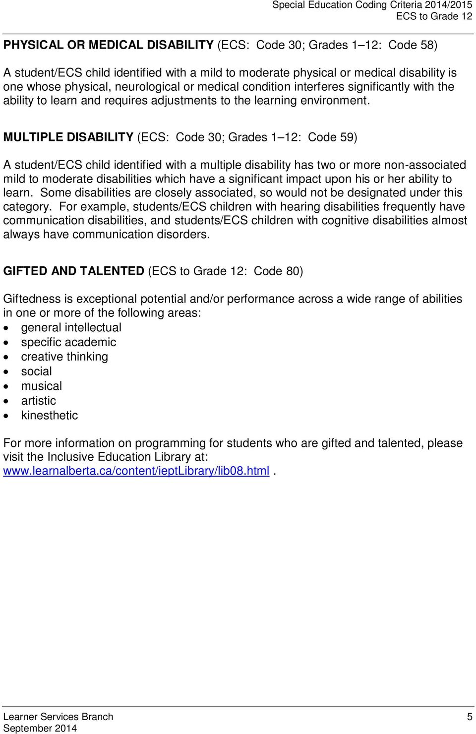 MULTIPLE DISABILITY (ECS: Code 30; Grades 1 12: Code 59) A student/ecs child identified with a multiple disability has two or more non-associated mild to moderate disabilities which have a