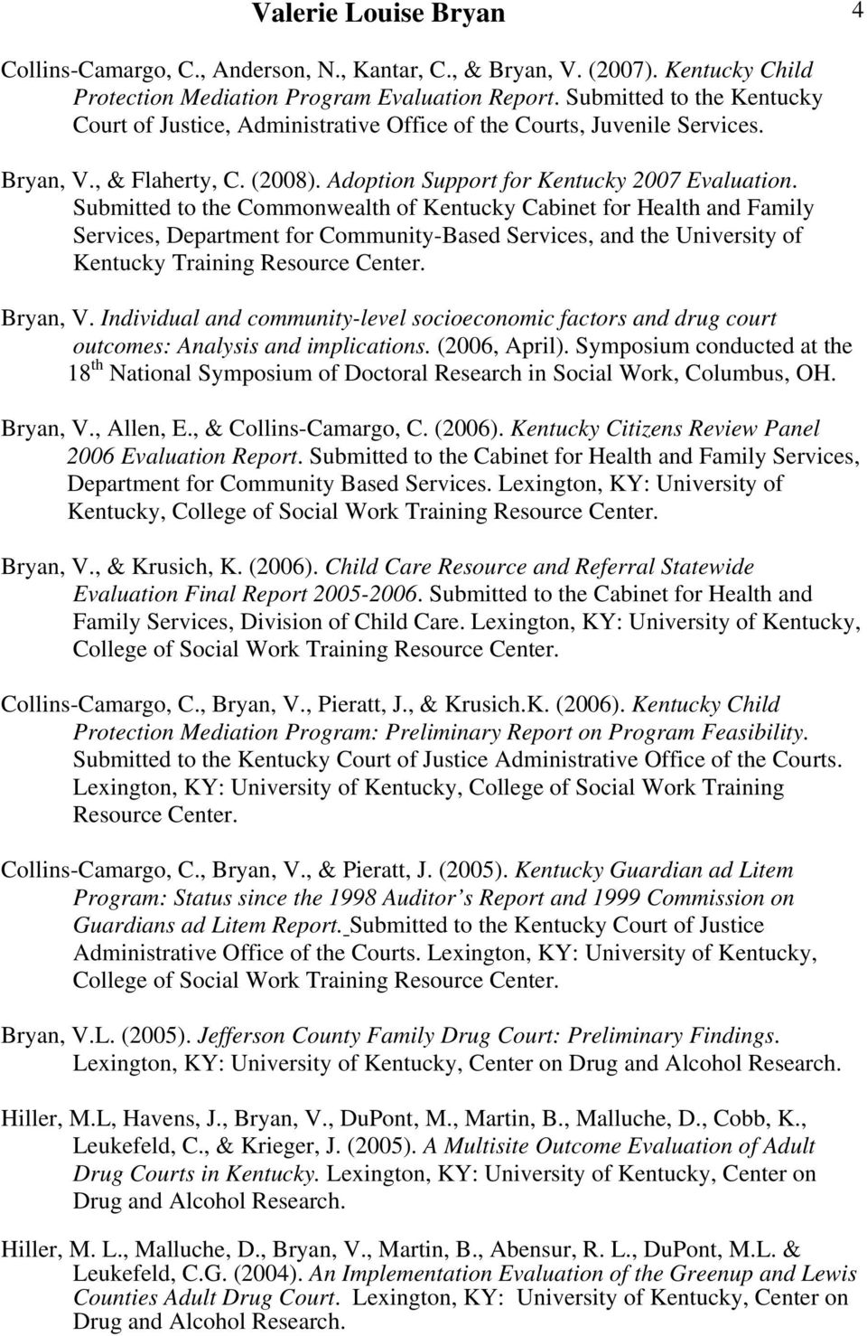 Submitted to the Commonwealth of Kentucky Cabinet for Health and Family Services, Department for Community-Based Services, and the University of Kentucky Training Resource Center. Bryan, V.