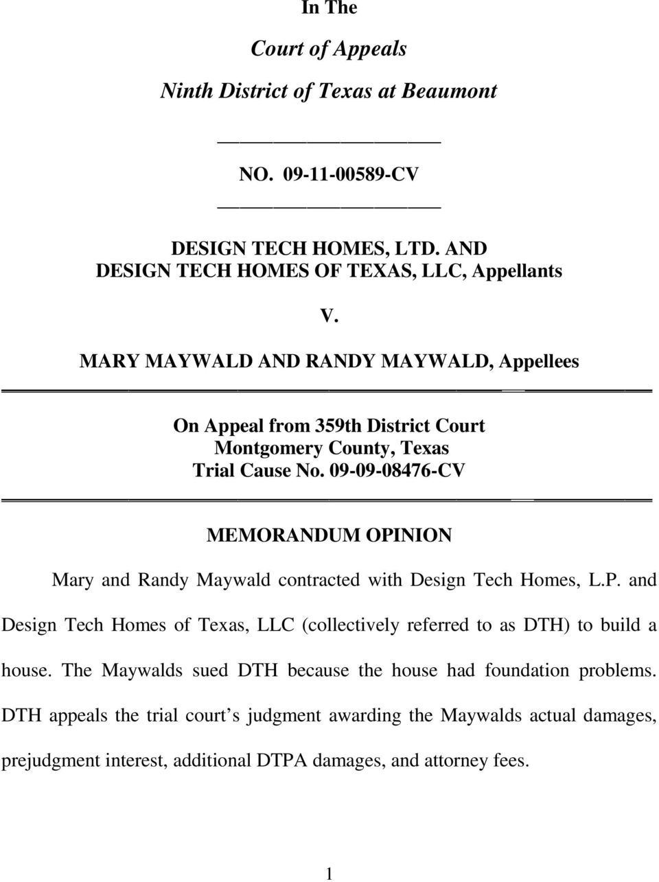 09-09-08476-CV MEMORANDUM OPINION Mary and Randy Maywald contracted with Design Tech Homes, L.P. and Design Tech Homes of Texas, LLC (collectively referred to as DTH) to build a house.