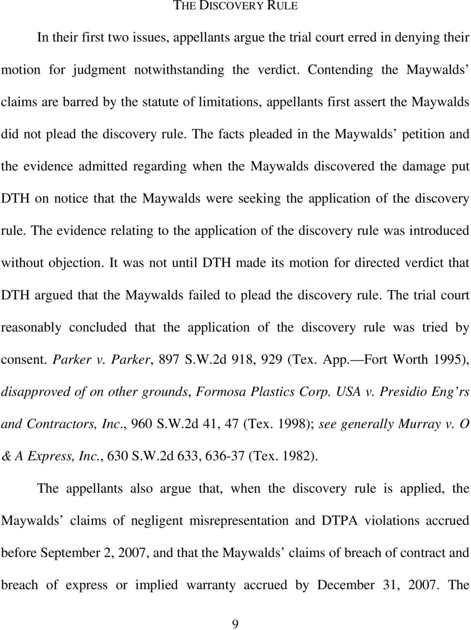 The facts pleaded in the Maywalds petition and the evidence admitted regarding when the Maywalds discovered the damage put DTH on notice that the Maywalds were seeking the application of the