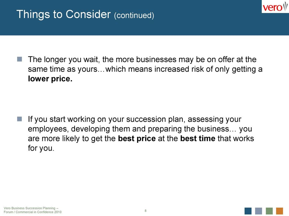 If you start working on your succession plan, assessing your employees, developing them and