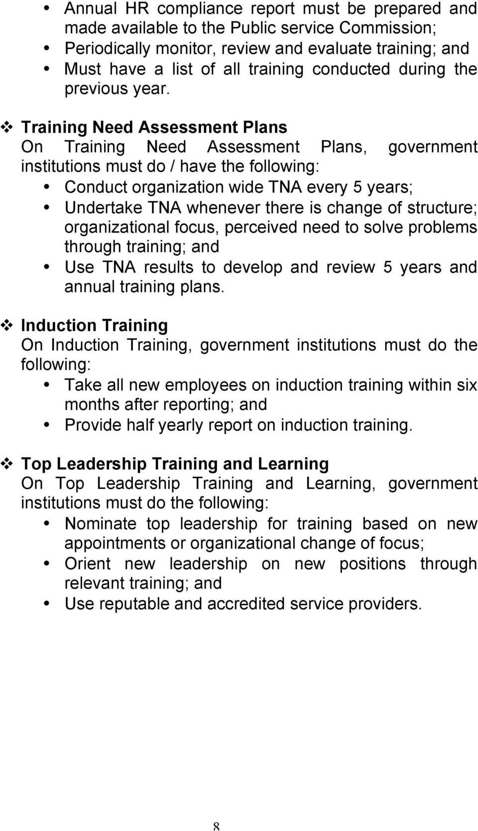 Training Need Assessment Plans On Training Need Assessment Plans, government institutions must do / have the following: Conduct organization wide TNA every 5 years; Undertake TNA whenever there is