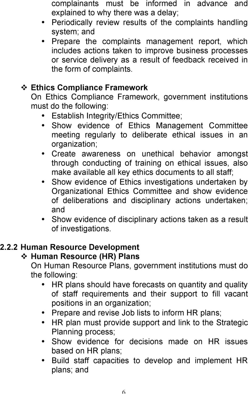 Ethics Compliance Framework On Ethics Compliance Framework, government institutions must do the following: Establish Integrity/Ethics Committee; Show evidence of Ethics Management Committee meeting
