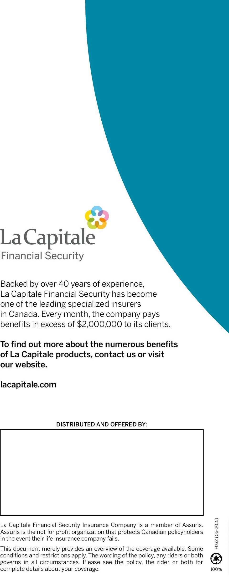 com Distributed and offered by: La Capitale Financial Security Insurance Company is a member of Assuris.