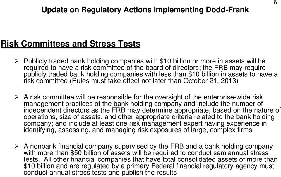October 21, 2013) A risk committee will be responsible for the oversight of the enterprise-wide risk management practices of the bank holding company and include the number of independent directors