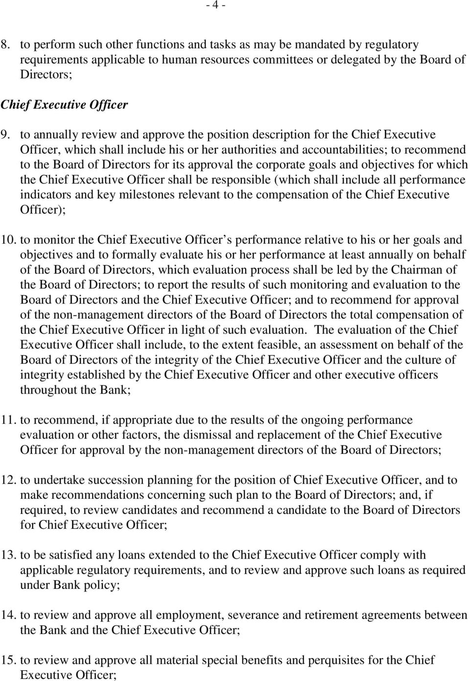 to annually review and approve the position description for the Chief Executive Officer, which shall include his or her authorities and accountabilities; to recommend to the Board of Directors for