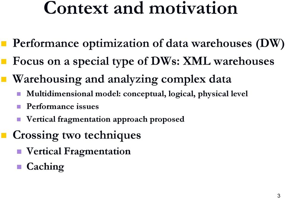 Multidimensional model: conceptual, logical, physical level Performance issues