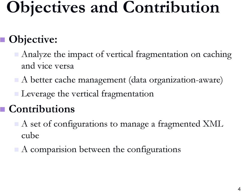 organization-aware) Leverage the vertical fragmentation Contributions A set