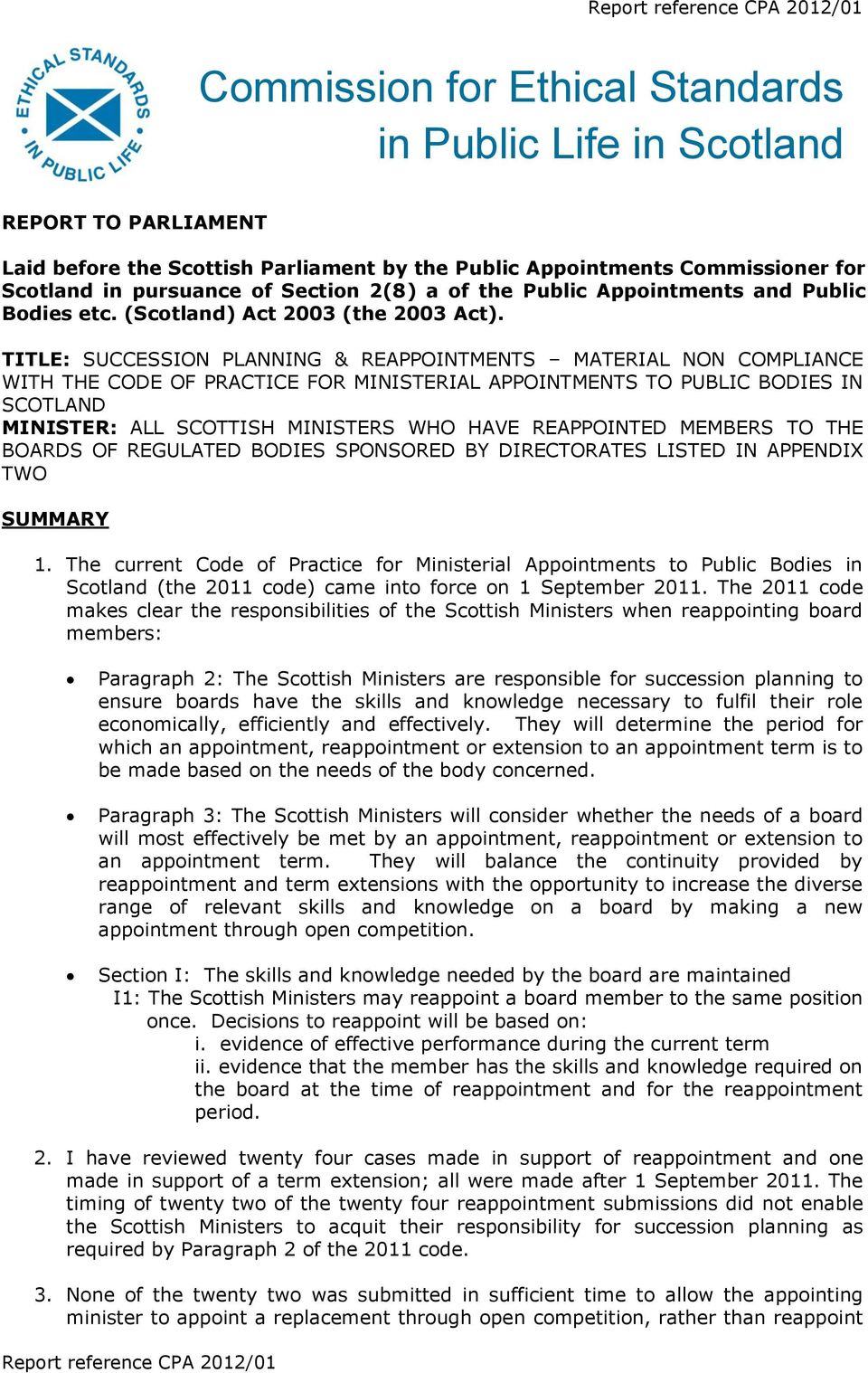 TITLE: SUCCESSION PLANNING & REAPPOINTMENTS MATERIAL NON COMPLIANCE WITH THE CODE OF PRACTICE FOR MINISTERIAL APPOINTMENTS TO PUBLIC BODIES IN SCOTLAND MINISTER: ALL SCOTTISH MINISTERS WHO HAVE