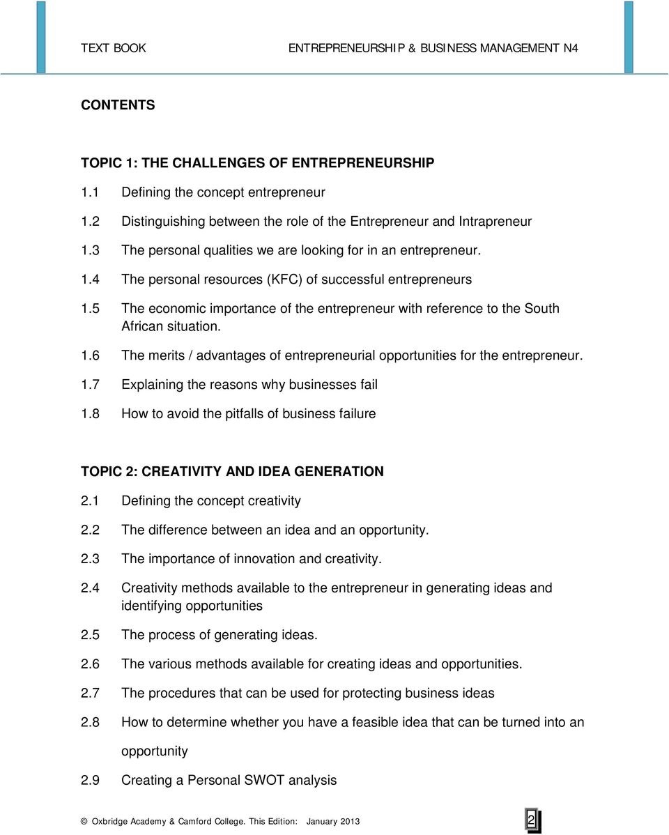 5 The economic importance of the entrepreneur with reference to the South African situation. 1.6 The merits / advantages of entrepreneurial opportunities for the entrepreneur. 1.7 Explaining the reasons why businesses fail 1.