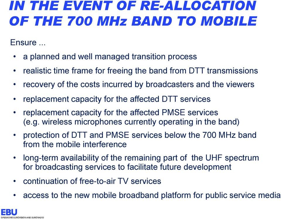 replacement capacity for the affected DTT services replacement capacity for the affected PMSE services (e.g.