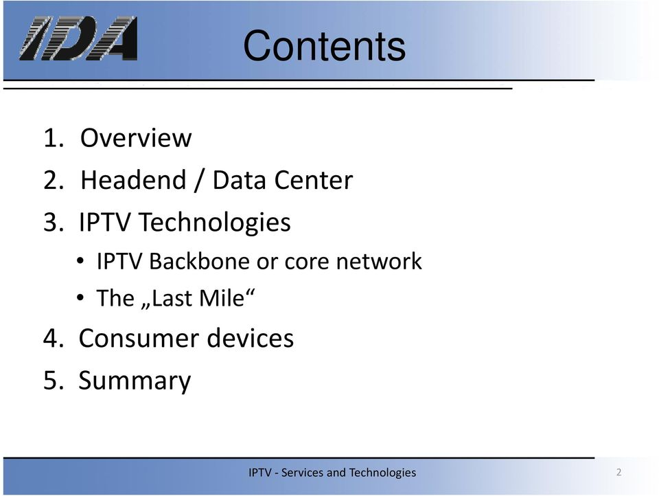 IPTV Technologies IPTV Backbone or