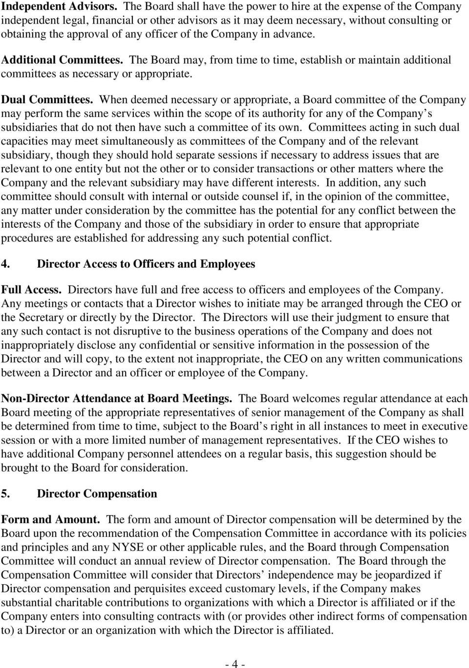 officer of the Company in advance. Additional Committees. The Board may, from time to time, establish or maintain additional committees as necessary or appropriate. Dual Committees.