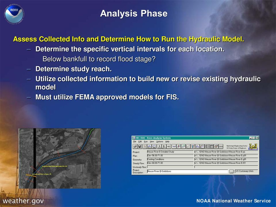 Below bankfull to record flood stage? Determine study reach.