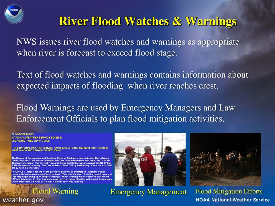 Text of flood watches and warnings contains information about expected impacts of flooding when river