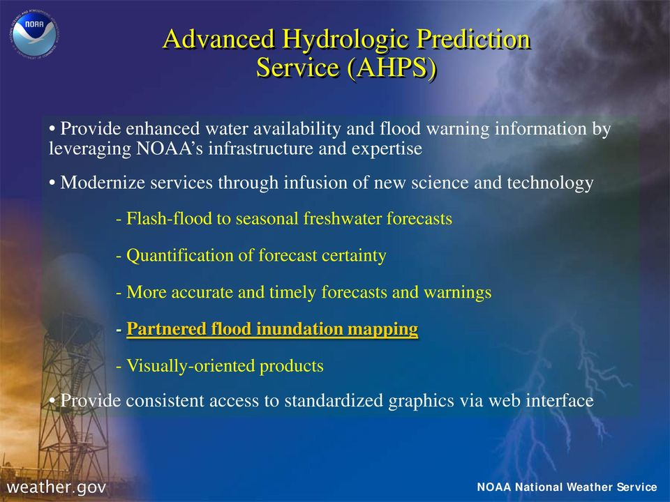 Flash-flood to seasonal freshwater forecasts - Quantification of forecast certainty - More accurate and timely forecasts and