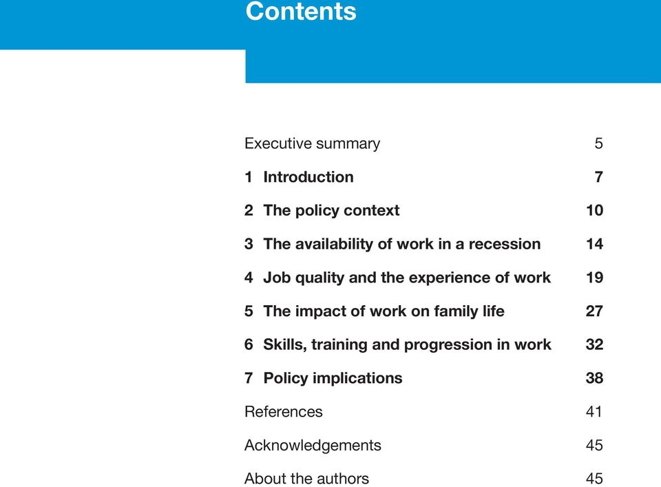 19 5 The impact of work on family life 27 6 Skills, training and progression in