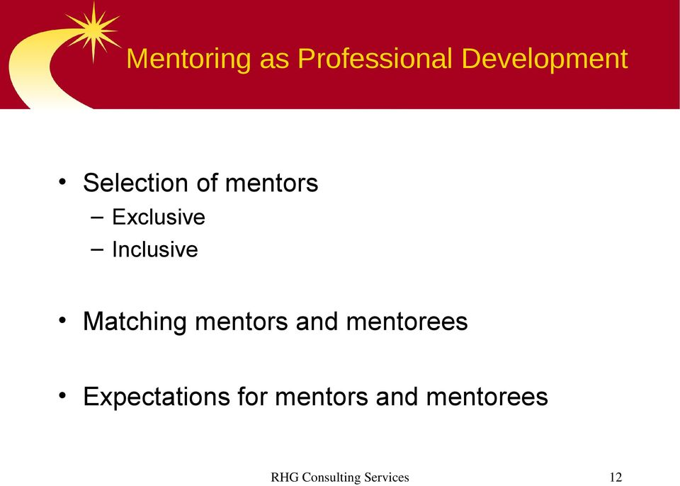 Matching mentors and mentorees Expectations
