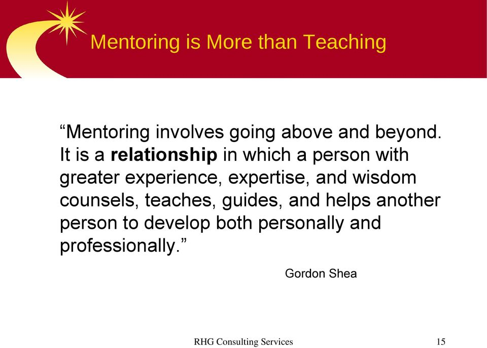 and wisdom counsels, teaches, guides, and helps another person to develop