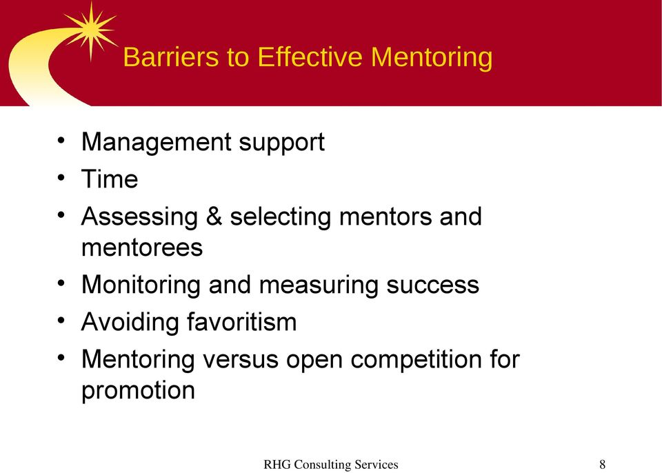 and measuring success Avoiding favoritism Mentoring