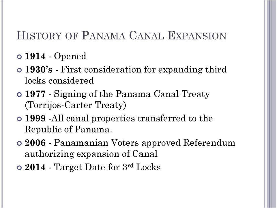 (Torrijos-Carter Treaty) 1999 -All canal properties transferred to the Republic of