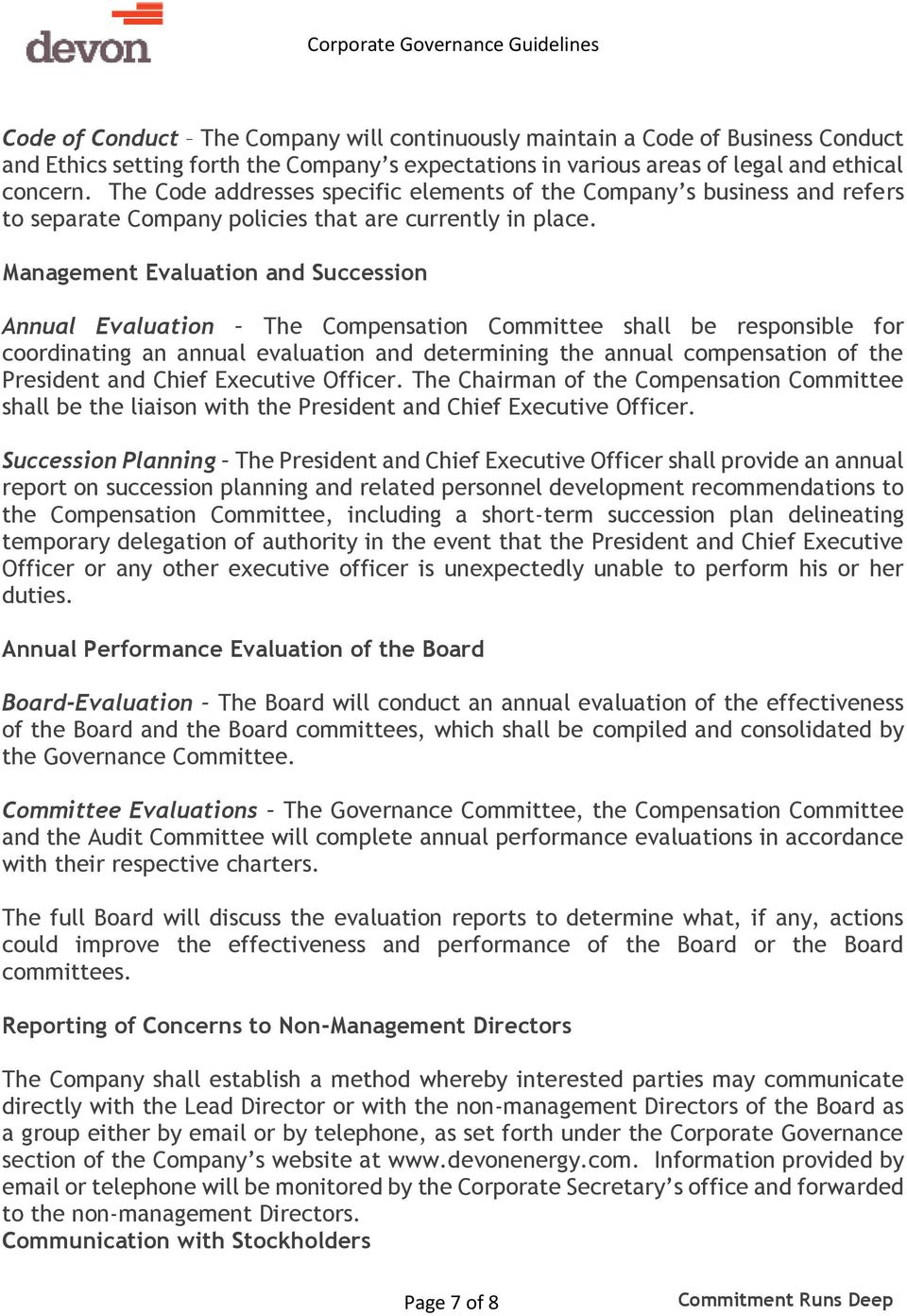 Management Evaluation and Succession Annual Evaluation The Compensation Committee shall be responsible for coordinating an annual evaluation and determining the annual compensation of the President